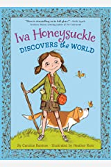 Iva Honeysuckle Discovers the World (An Iva Honeysuckle Book) Kindle Edition
