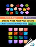 Creating Mixed Model Value Streams: Practical Lean Techniques For Building To Demand, 2Nd Edition (Original Price £ 41.99)