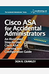 Cisco ASA for Accidental Administrators: An Illustrated Step-by-Step ASA Learning and Configuration Guide Paperback
