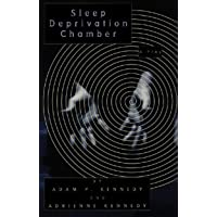 Sleep Deprivation Chamber: A Theatre Piece