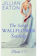The Secret Wallflower Society: Books 1-3 Kindle Edition