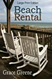 Beach Rental (Large Print) (Emerald Isle, NC Stories) (Volume 1)