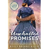 Uncharted Promises: Large Print