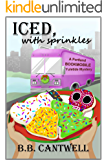 Iced, with Sprinkles: A Portland Bookmobile Yuletide Mystery (Portland Bookmobile Mysteries Book 3)