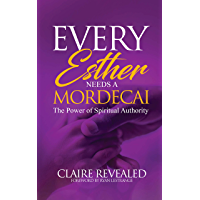 Every Esther Needs a Mordecai: The Power of Spiritual Authority (English Edition)