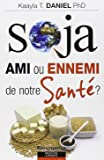 Soja - Ami ou ennemi de notre Santé ?