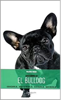 El bulldog, descubrelo (Spanish Edition)