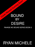 Bound by Desire (Ravage MC Bound Series Book #2)