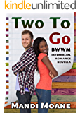 Two To Go: BWWM Interracial Romance Novella