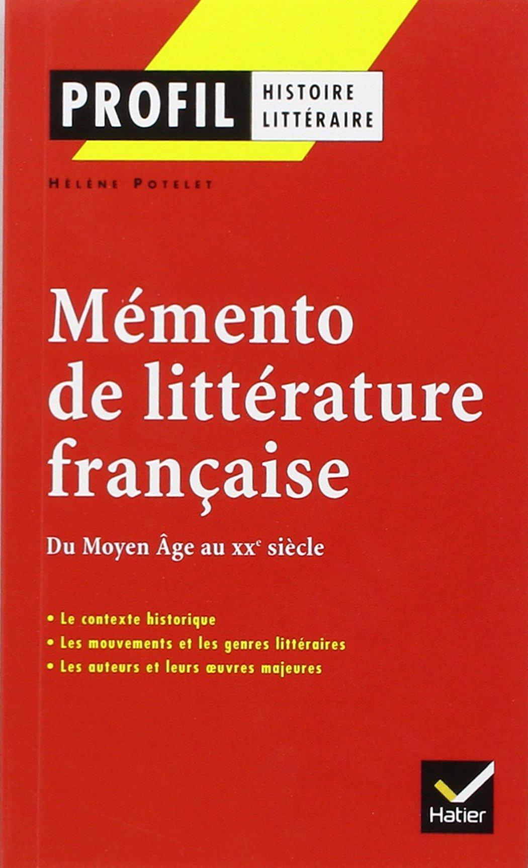 Amazon.fr - Mémento de littérature française : Du Moyen Age au XXe siècle -  Hélène Potelet - Livres