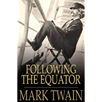 Following the Equator: A Journey Around the World: (Illustrated) (English Edition)