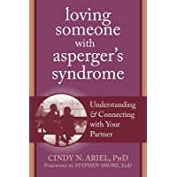 Loving Someone with Asperger's Syndrome: Understanding and Connecting with your Partner (The New Harbinger Loving Someone Series)