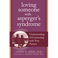 Loving Someone with Asperger's Syndrome: Understanding and Connecting with your Partner (The New Harbinger Loving…