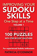 Improving Your Sudoku Skills: One Step at a Time (Volume 1) Paperback