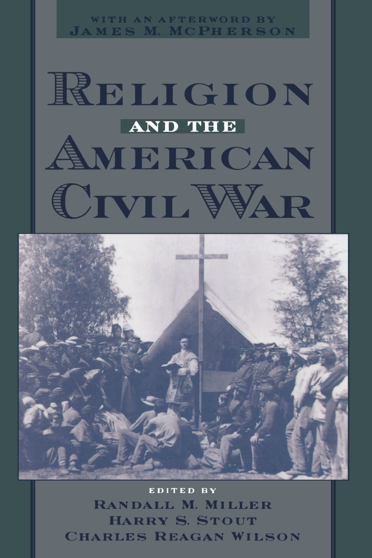 Religion and the American Civil War by Randall M Miller