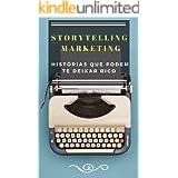 Storytelling Marketing: Histórias que podem te deixar rico (Portuguese Edition)
