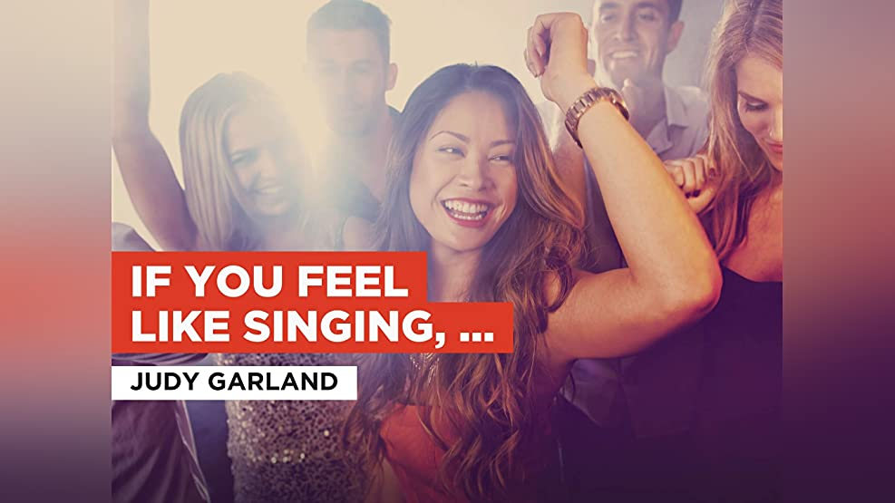 If You Feel Like Singing, Sing (From Summer Stock movie soundtrack) in the Style of Judy Garland