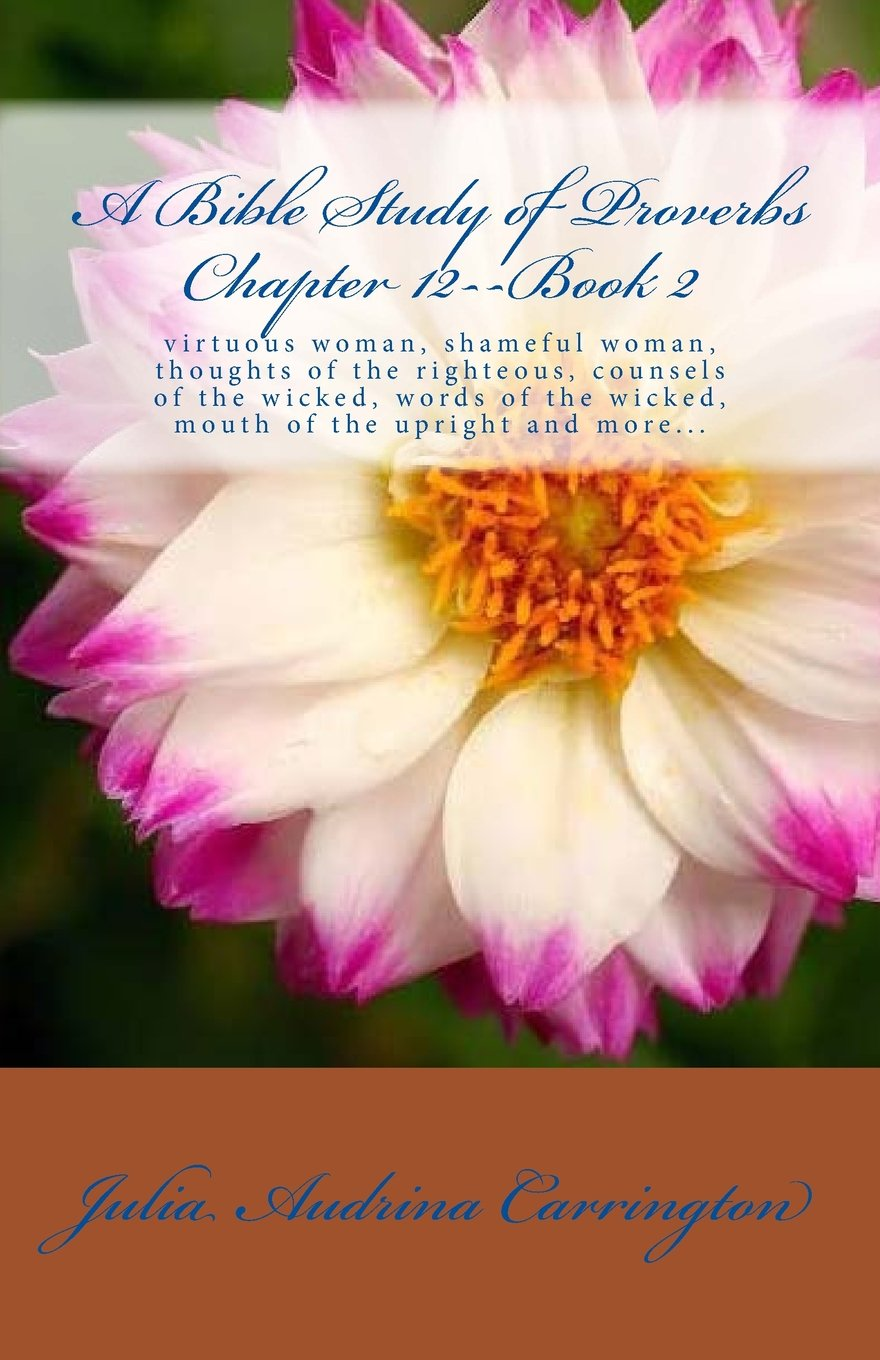 A Bible Study of Proverbs Chapter 12--Book 2 pdf epub