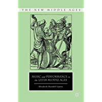 Music and Performance in the Later Middle Ages (The New Middle Ages) book cover