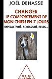 Changer le comportement de mon chien en 7 jours (Sciences Humaines)