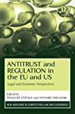 Antitrust And Regulation In The EU And US: Legal