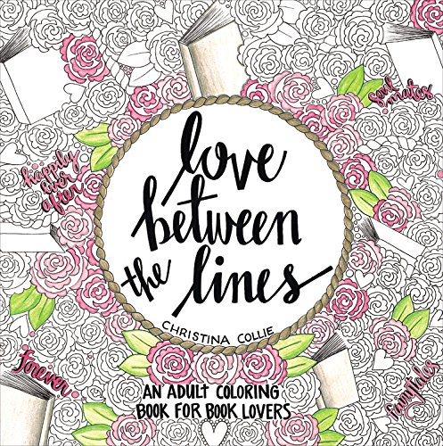 Love Between the Lines: An Adult Coloring Book for…