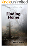 Finding Home (Struggles of Faith Book 3)