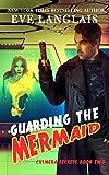 Guarding the Mermaid