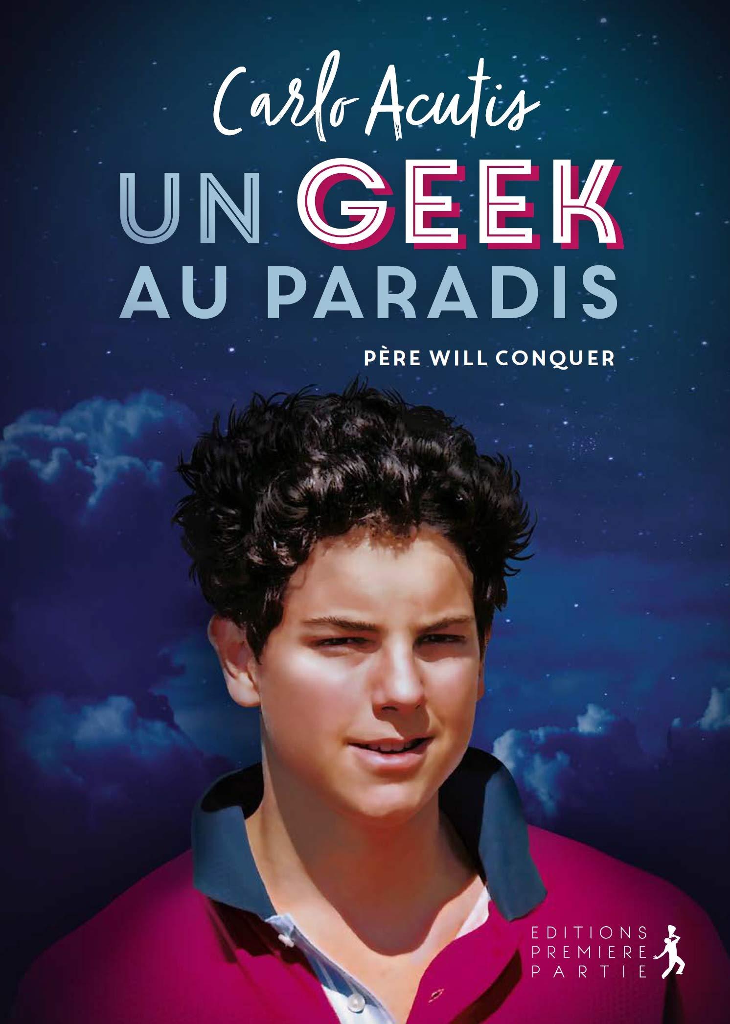 Amazon Fr Carlo Acutis Un Geek Au Paradis Will Conquer