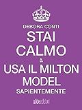 Stai Calmo e usa il Milton Model sapientemente