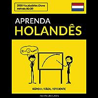 Aprenda Holandês - Rápido / Fácil / Eficiente: 2000 Vocabulários Chave