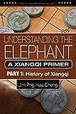 Understanding the Elephant: A Xiangqi Primer Part 1: History of Xiangqi (Volume 1)