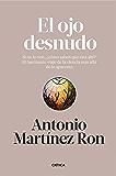 El ojo desnudo: Si no lo ven, ¿cómo saben que está ahí? El fascinante viaje de la ciencia más allá de lo aparente (Spanish Edition)