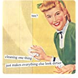 Anne Taintor Square Refrigerator Magnet - See? Cleaning One Thing Just Makes Everything Else Look Dirtier