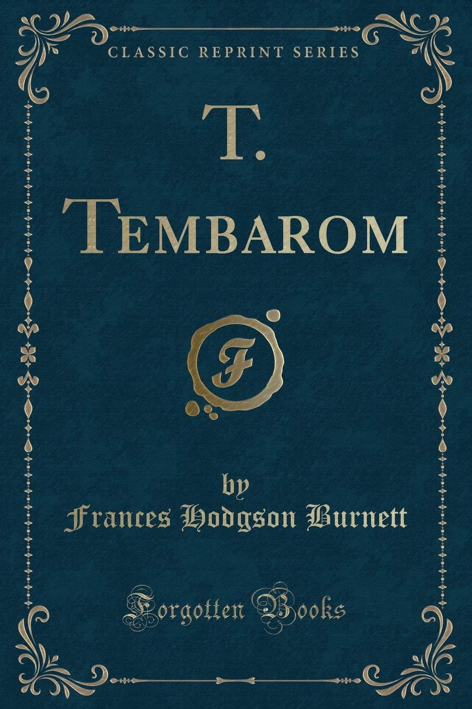 T. Tembarom (Classic Reprint) pdf epub
