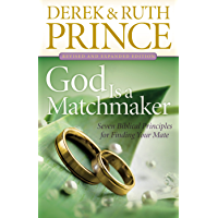 God Is a Matchmaker: Seven Biblical Principles for Finding Your Mate (English Edition)