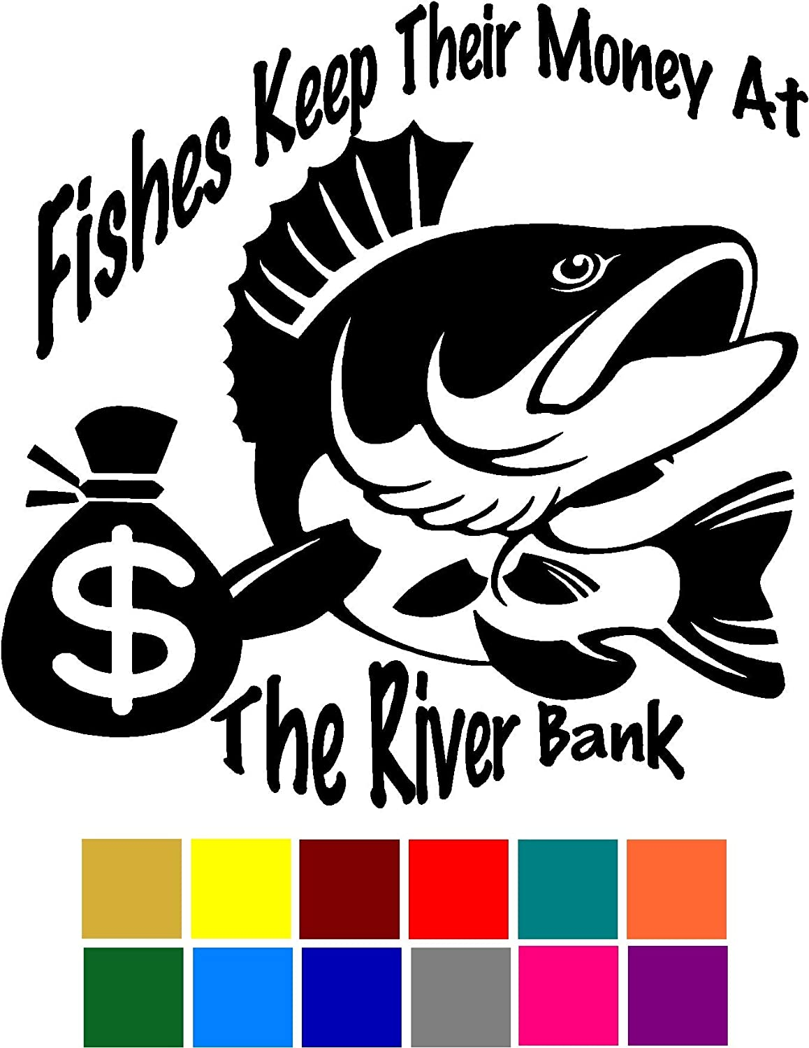 Fishes Keep Their Money Are The River Bank Funny Animal Pun Decal Choose Color V and T Gifts