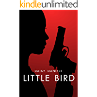 Little Bird: A gripping all action Romance with an MC president and a female ex Marine
