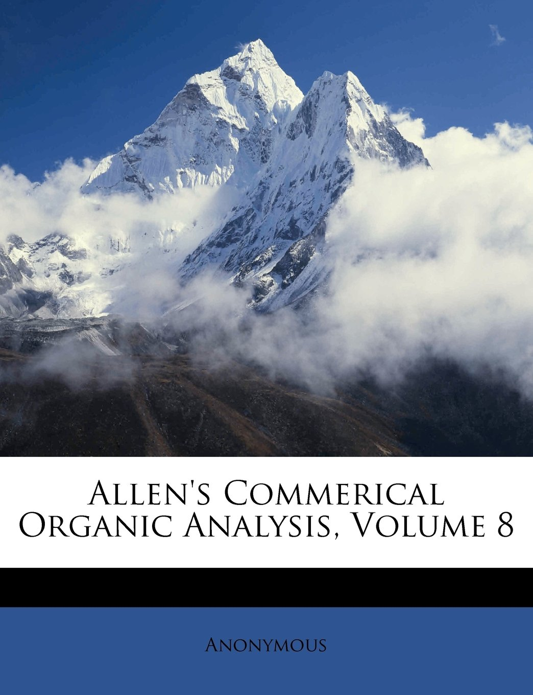 Download Allen's Commerical Organic Analysis, Volume 8 pdf epub