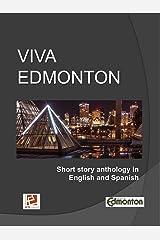 ¡Viva Edmonton!: Short Story Anthology in English & Spanish Kindle Edition