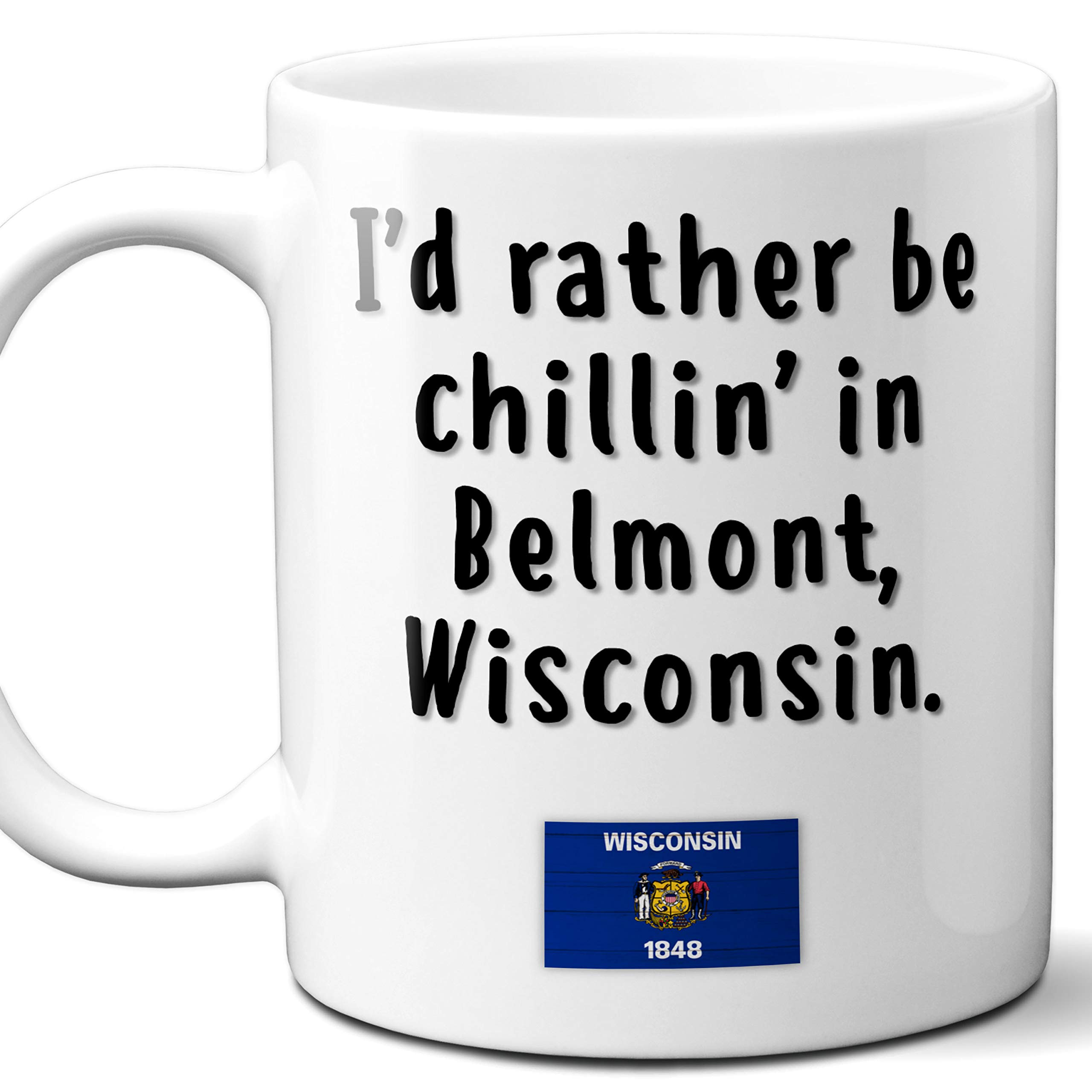 Belmont Wisconsin Coffee Mug Souvenir Gift.''Chillin In'' With WI Flag. 11 Ounces. by Ombura