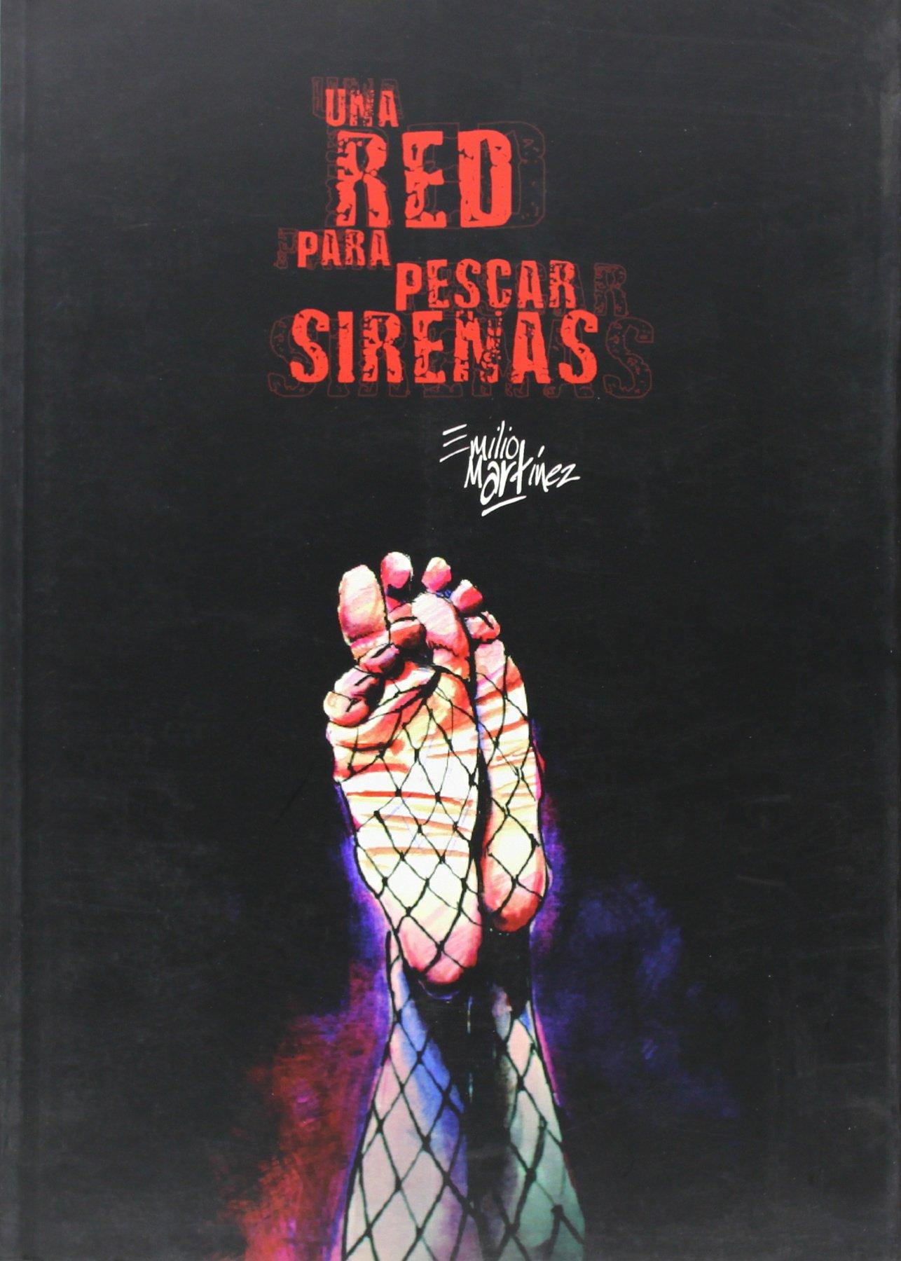 Una red para pescar sirenas (Sol y sombra): Amazon.es: Emilio Martínez González, Paco Camarasa: Libros