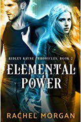 Elemental Power (Ridley Kayne Chronicles Book 2) Kindle Edition