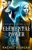 Elemental Power (Ridley Kayne Chronicles Book 2)