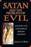 Satan and the Problem of Evil: Constructing a Trinitarian Warfare Theodicy