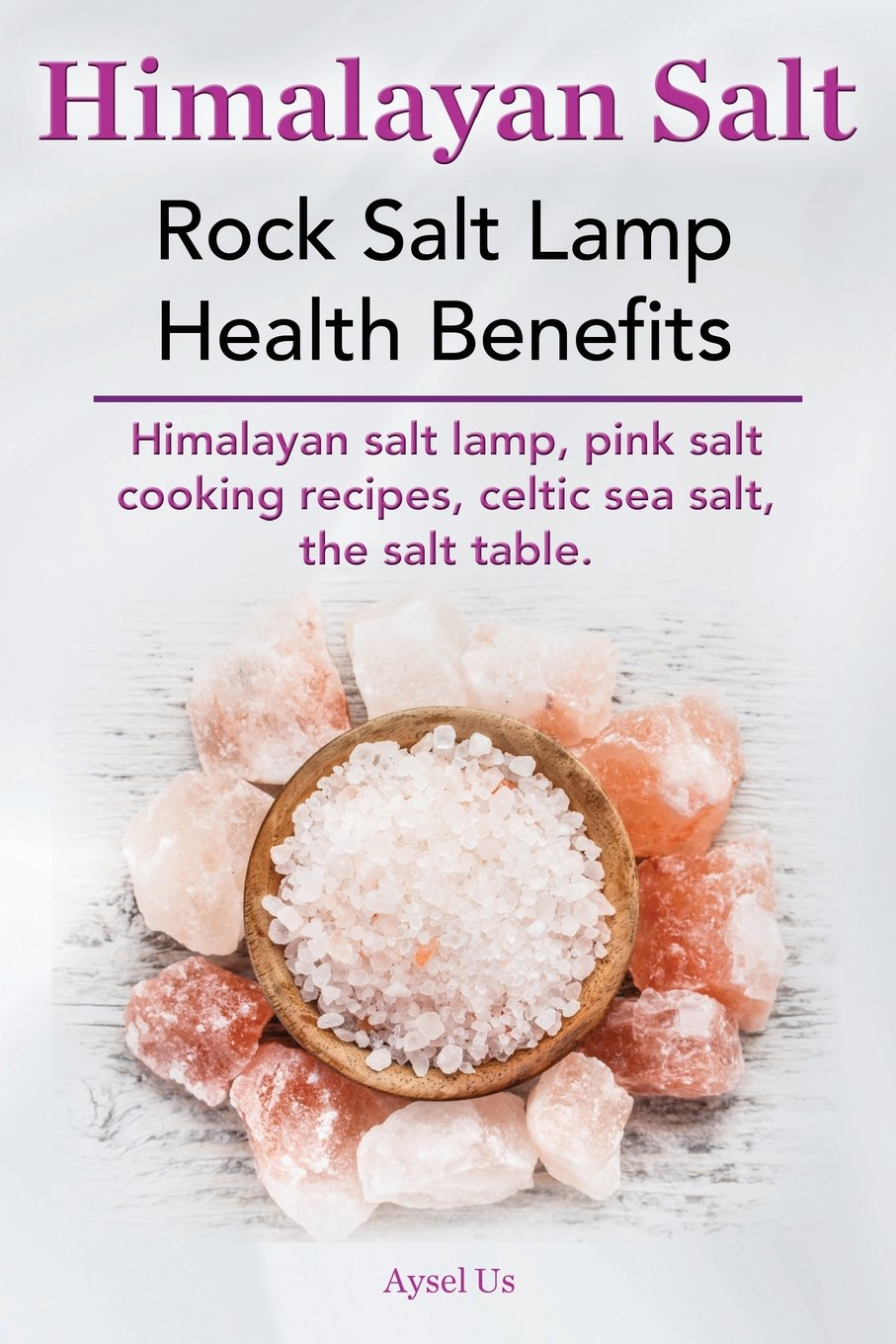 Salt lamps health benefits - Himalayan Salt Rock Salt Lamp Health Benefits Himalayan Salt Lamp Pink Salt Cooking Recipes Celtic Sea Salt The Salt Table