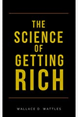 The Science of Getting Rich (Annotated, Original Classic Edition) Kindle Edition