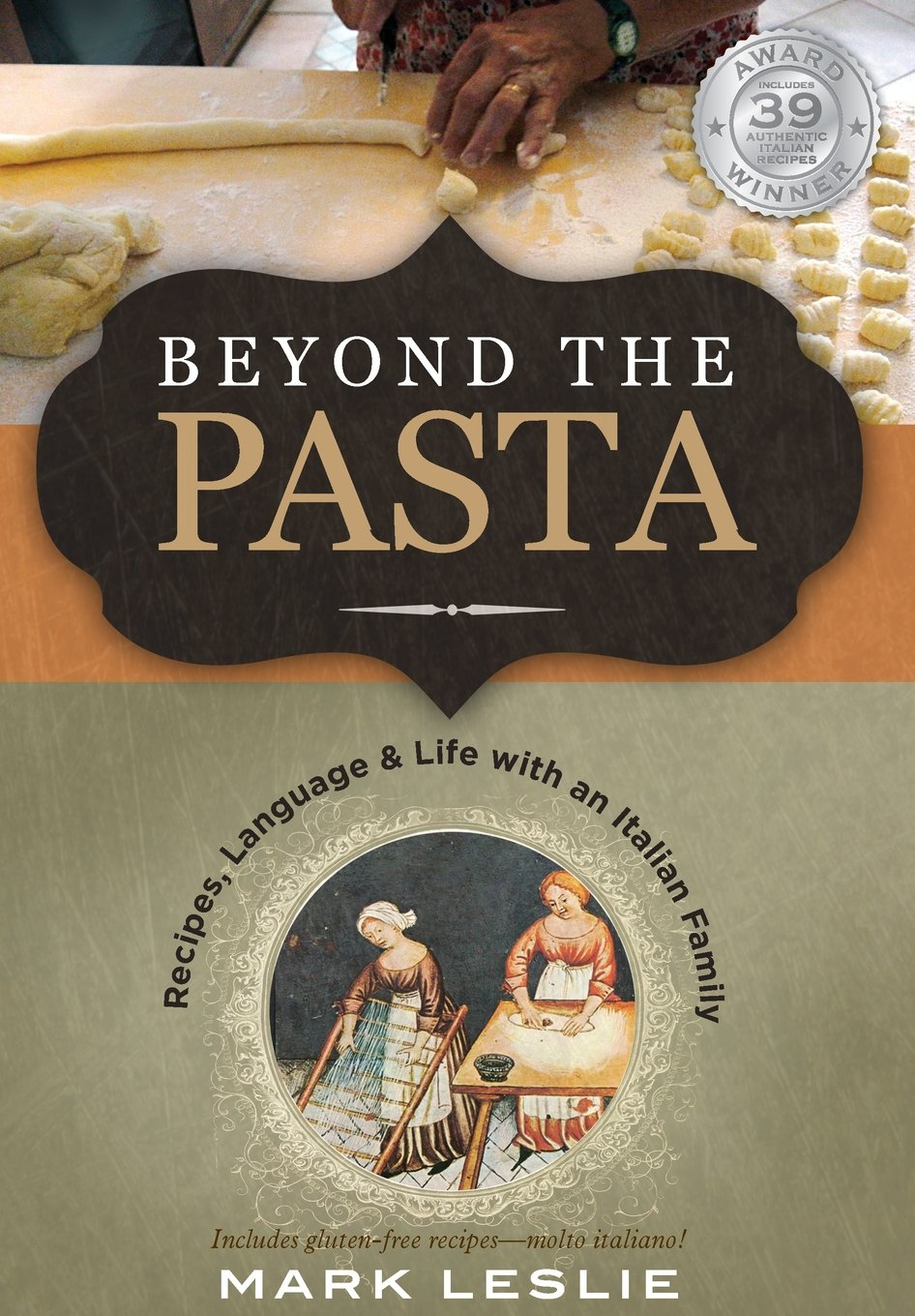 Beyond the Pasta; Recipes, Language and Life with an Italian Family by Gemelli Press LLC