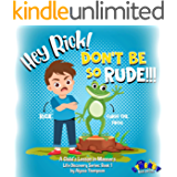 Hey Rick! Don't Be So Rude!!!: A Child's Lesson in Manners (Life Discovery Series Book 1)