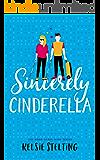 Sincerely Cinderella: A Contemporary Cinderella Retelling (The Warr Acres High Series Book 3)